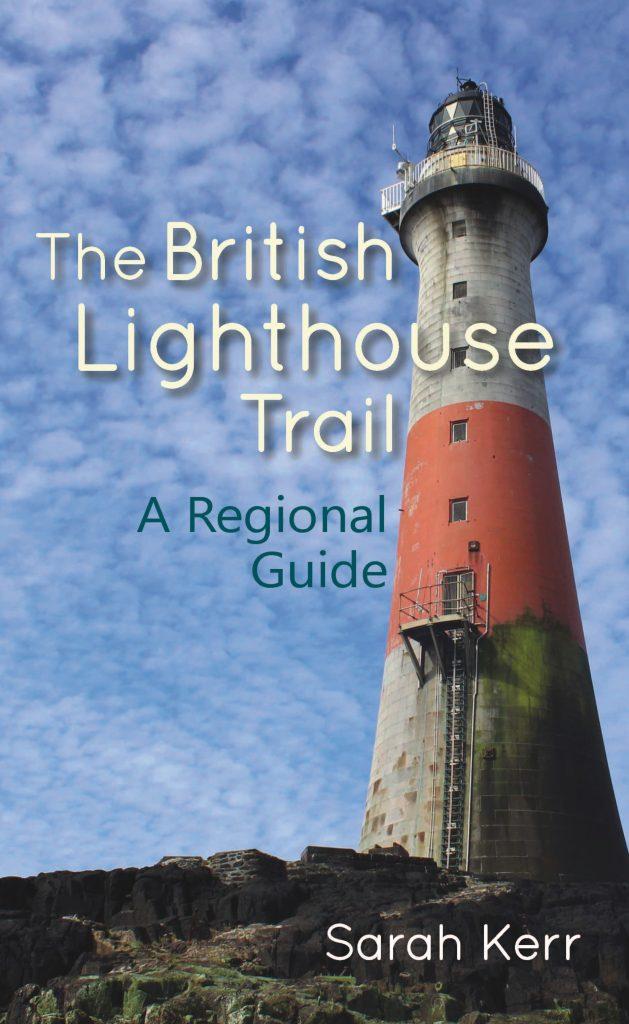 The British Lighthouse Trail Sarah Kerr